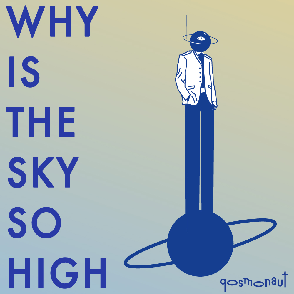 qosmonaut_why_is_the_sky_so_high