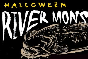 HALLOWEEN RIVER MONSTERS